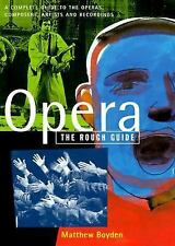 Opera: The Rough Guide by Jonathan Buckley, Matthew Boyden and Joe Staines...