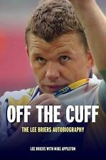 Off the Cuff: The Lee Briers Autobiography by Lee Briers, Mike Appleton...