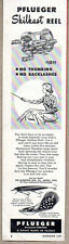 1950 Vintage Ad Pflueger Skilkast Fishing Reels Pal-O-Mine & Chum Spoon Lures