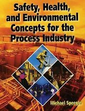Safety, Health, and Environmental Concepts for the Process Industry by...