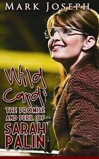 Wild Card: The Promise and Peril of Sarah Palin