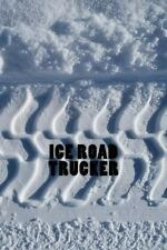 Ice Road Trucker Journal by Wild Pages Wild Pages Press (2017, Paperback)