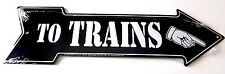 To Trains Right Pointing Metal Tin Arrow Sign Embossed - Made In USA