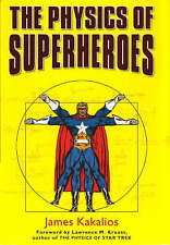THE PHYSICS OF SUPERHEROES / J KAKALIOS - 0715635492