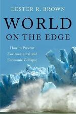 World on the Edge : How to Prevent Environmental and Economic Collapse by Leste…
