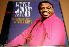 LITTLE JOHNNY TAYLOR cd Everybody Knows about MY GOOD THING best of hits