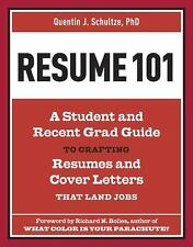 Resume 101: A Student and Recent-Grad Guide to Crafting Resumes and Co-ExLibrary