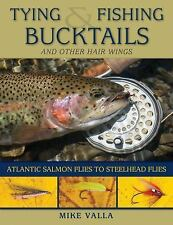 Tying and Fishing Bucktails and Other Hair Wings : Atlantic Salmon Flies to...