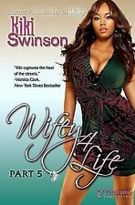 Wifey 4 Life (Part 5) by Kiki Swinson
