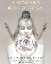 T)  A WOMAN'S BOOK OF YOGA,EMBRACING NATURAL LIFE CYCLES