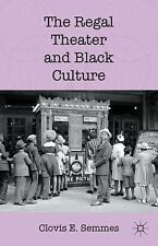 The Regal Theater and Black Culture by Clovis E. Semmes (2011, Paperback)