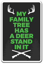 FAMILY TREE HAS A DEER STAND Novelty Sign funny family hunt deer outdoors gift