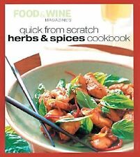 Quick from Scratch Herbs and Spices Cookbook by Food & Wine Magazine