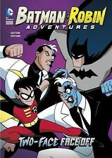 Batman and Robin Adventures: Two-Face Face-Off by Laurie S. Sutton (2016,...