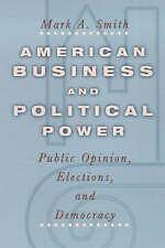 American Business & Political Power – Public Opinions, Elections &