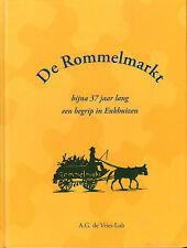 DE ROMMELMARKT (BIJNA 37 JAAR LANG EEN BEGRIP IN ENKHUIZEN) - A.G. de Vries-Lub