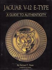 JAGUAR V-12 E-TYPE A GUIDE TO AUTHENTICITY SIGNED 1ST ED. RARE BOOK RICHARD RUSS