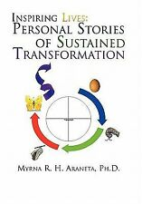 Inspiring Lives : Personal Stories of Sustained Transformation by Myrna...