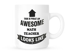 This Is What An Awesome Math Teacher Looks Like - Coffee Mug/Cup - FREE POST