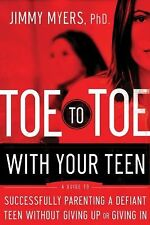 Toe to Toe with Your Teen: Successfully Parenting a Defiant Teenager W-ExLibrary