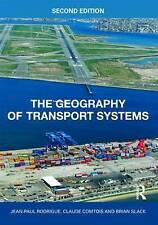The Geography of Transport Systems by Claude Comtois, Jean-Paul Rodrigue,...