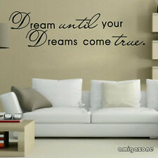 """Dream until your Dreams come true""Home Decor Removable Inspiring Wall Sticker"