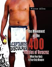The Movement of the 400 Pueblos of Veracruz: When Your Body Is Your Only Weapon