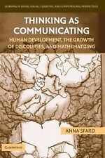 Thinking as Communicating : Human Development, the Growth of Discourses, and...