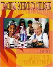 Teaching Science to Children: An Inquiry Approach-Friedl 5th Ed.