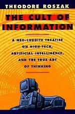 The Cult of Information: A Neo-Luddite Treatise on High-Tech, Artificial Intelli