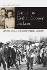 James and Esther Cooper Jackson: Love and Courage in the Black Freedom Movement