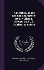 A Memorial of the Life and Character of Hon. William L. Dayton, Late U. S....