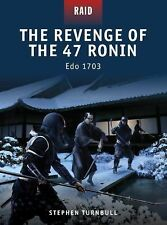 The Revenge of the 47 Ronin - Edo 1703 23 by Stephen Turnbull Reference Book