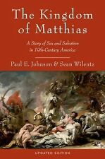 The Kingdom of Matthias: A Story of Sex and Salvation in 19th-Century America, W
