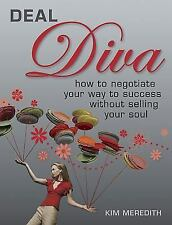 Deal Diva: How to Negotiate Your Way to Success Without Selling Your S-ExLibrary