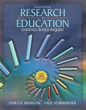 Research in Education : Evidence-Based Inquiry by Sally Schumacher and James...