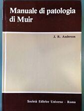 J.R. Anderson – Manuale di patologia di Muir – Società editrice universo – 1980