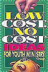 Low Cost, No Cost Ideas for Youth Ministry by Group (1994, Softcover)
