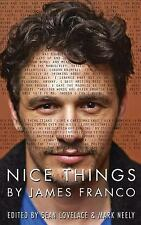 Nice Things by James Franco by Sean Lovelace and Mark Neely (2016, Paperback)