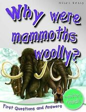Belinda Gallagher 1st Questions and Answers Prehistoric Life: Why Were Mammoths