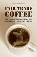 Fair Trade Coffee: The Prospects and Pitfalls of Market-Driven Social -ExLibrary