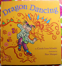 Dragon Dancing by Carole Lexa Schaefer, c2007, Hardcover, We Combine Shipping