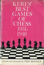 KERES' BEST GAMES OF CHESS 1931-1948 FRED REINFELD SCACCHI (BA970)