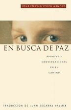 En Busca de Paz : Apuntes y Conversaciones en el Camino by Johann Christoph...