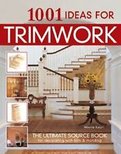 Home Decorating: 1001 Ideas for Trimwork by Wayne Kalyn (2005, Paperback,...