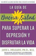 guía de Buena Salud para superar la depressión y disfrutar la vida, La (Buena Sa