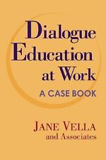 Dialogue Education at Work: A Case Book (Jossey Bass Higher and Adult Education