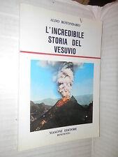 L INCREDIBILE STORIA DEL VESUVIO Aldo Rotondaro Masone Editore 1984 napoli libro