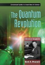 The Quantum Revolution: A Historical Perspective (Greenwood Guides to -ExLibrary