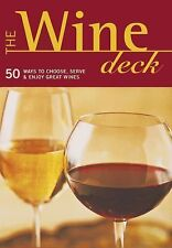 The Wine Deck : 50 Ways to Choose, Serve, and Enjoy Great Wines